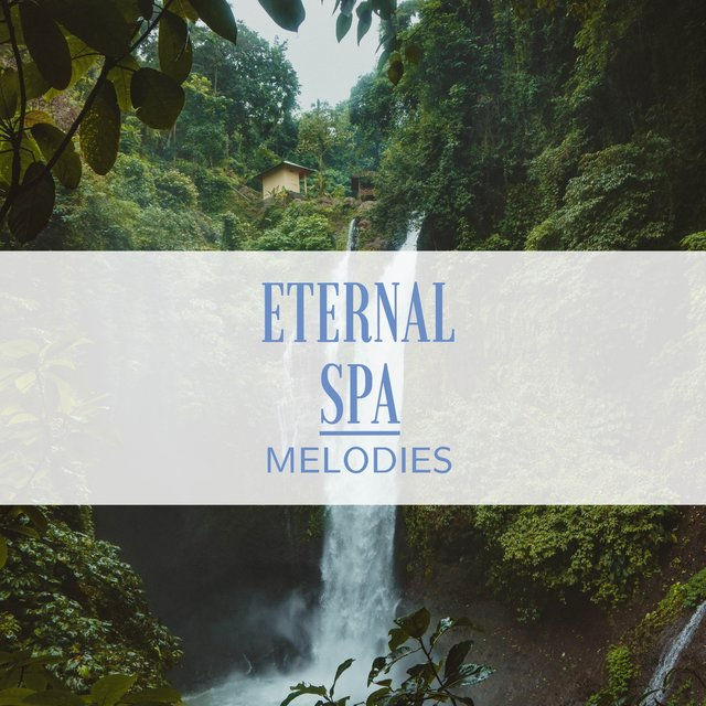 Eternal Spa Melodies
