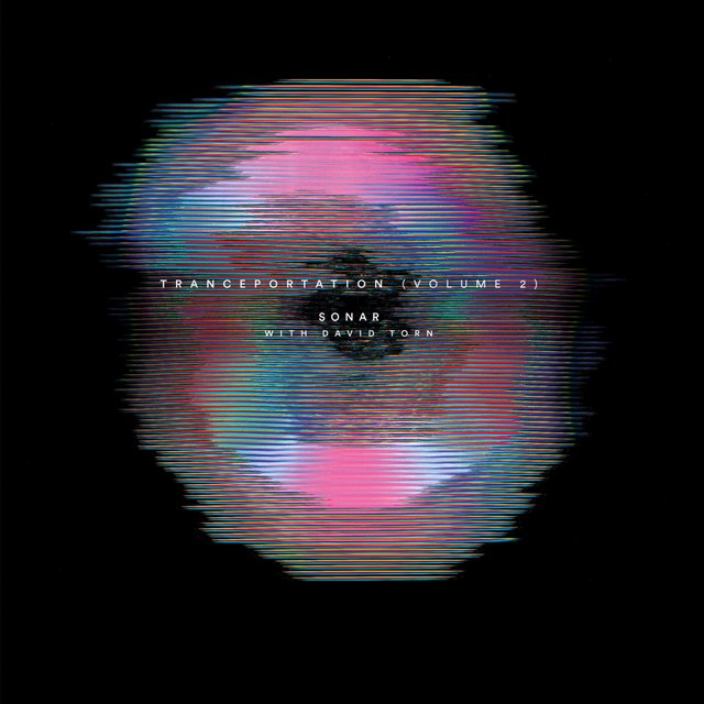 Cover art for album Tranceportation (Vol. 2) by Sonar, David Torn