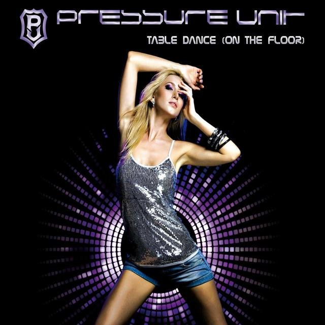 Pressure Unit - Table Dance (On The Floor)