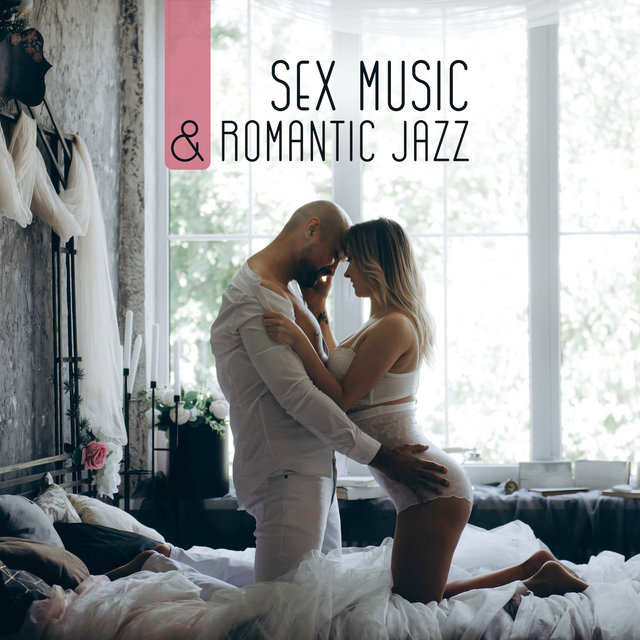 Sex Music & Romantic Jazz: Instrumental Music for Making Love