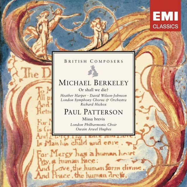 Michael Berkeley: Or shall we die? . Paul Patterson: Missa brevis