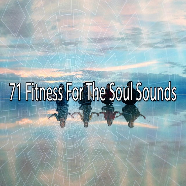 71 Fitness For The Soul Sounds