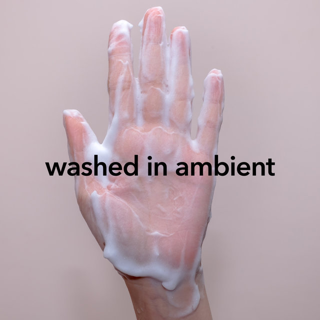 Washed in Ambient