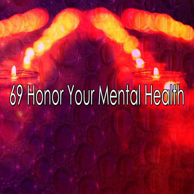 69 Honor Your Mental Health