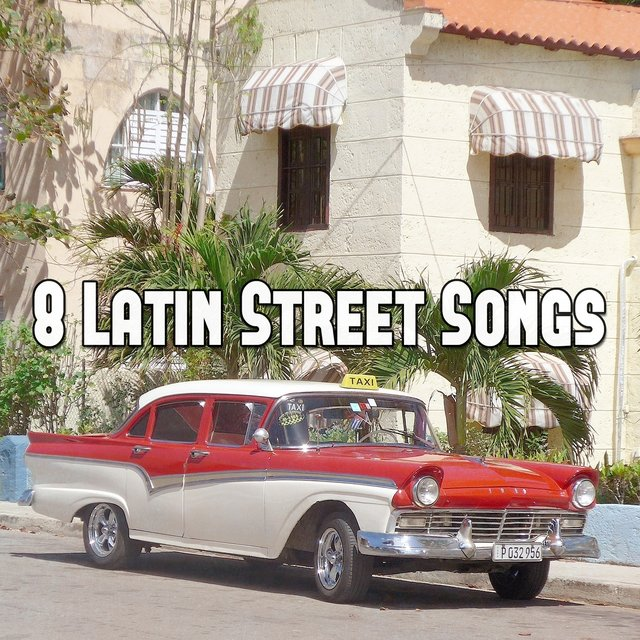 8 Latin Street Songs