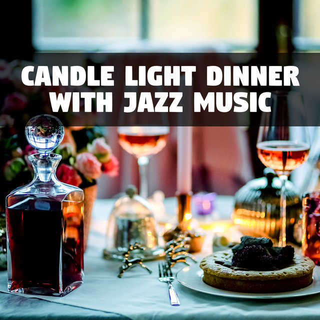 Candle Light Dinner with Jazz Music – Romantic Piano Bar, Jazz Restaurant Music, Sounds for Lovers