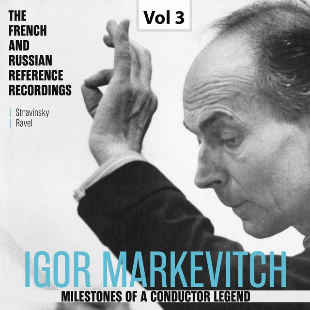 Milestones of s Conductor Legend: Igor Markevitch, Vol. 3