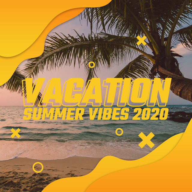 Vacation Summer Vibes 2020 - Sexy Vibes, Dance Music, Soothing Chill, Chillout Session, Cocktail Party, Relaxing Beats Chillout Lounge