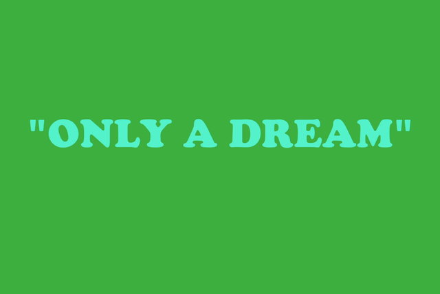 Only A Dream