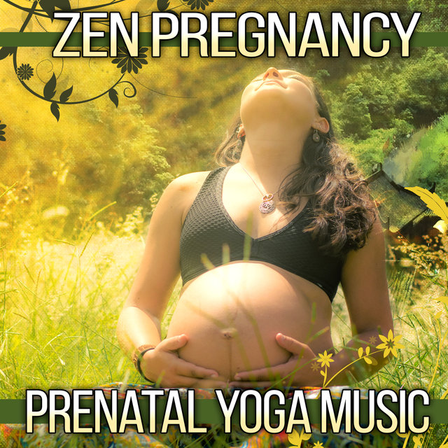 Zen Pregnancy: Prenatal Yoga Music – 100% Relaxing Songs & Sounds of Nature for Yoga Lesson, Brething Exercises, Healthy Baby, Natural Giving Birth and Labor and Delivery