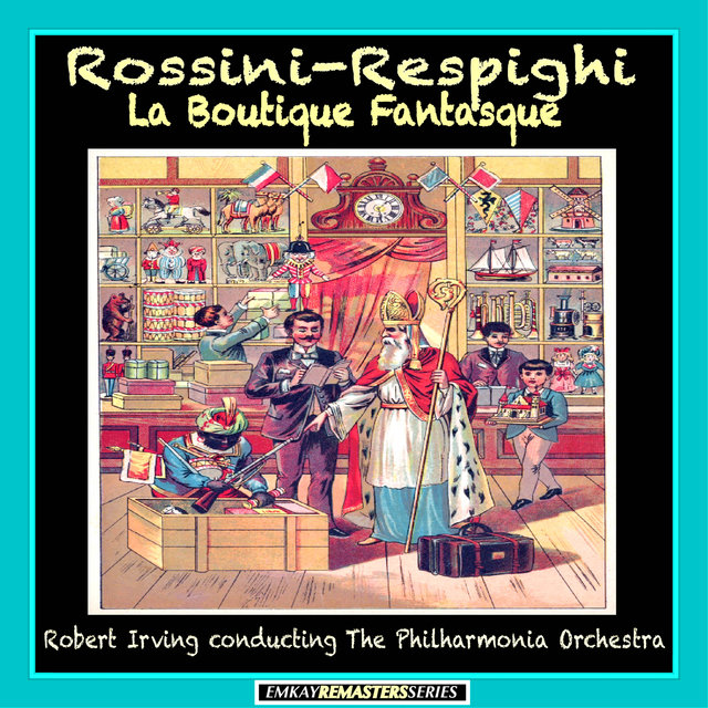 Respighi: La boutique fantasque (Remastered)