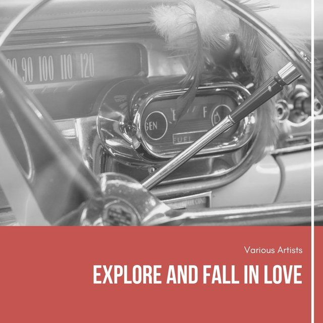 Explore and Fall in Love