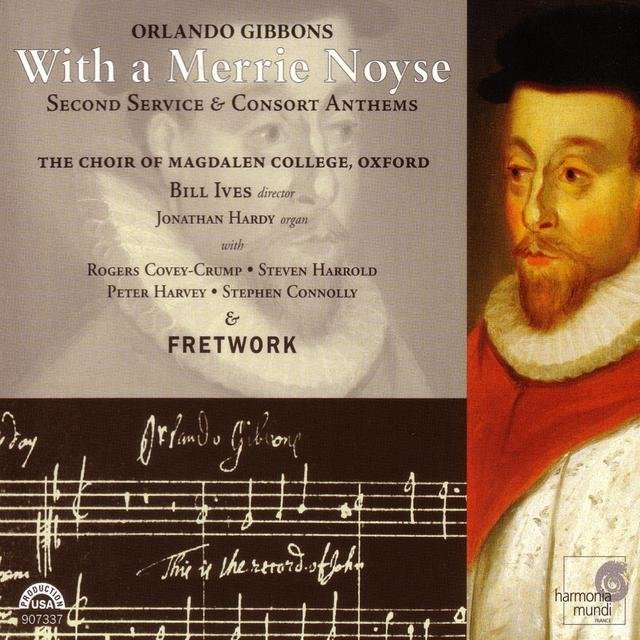 Orlando Gibbons: With a Merrie Noyse - Second Service & Consort Anthems