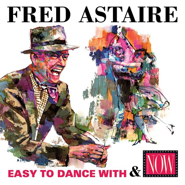 Easy to Dance With / Now: Fred Astaire
