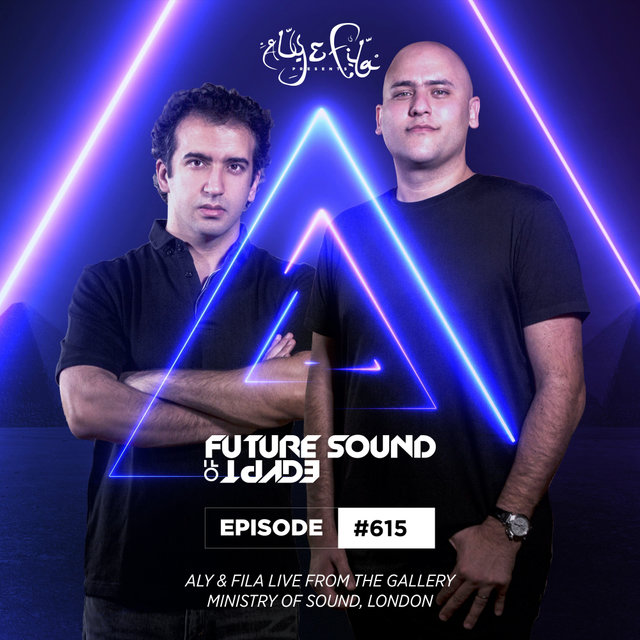 FSOE 615 - Future Sound Of Egypt Episode 615 (Live from Ministry Of Sound)