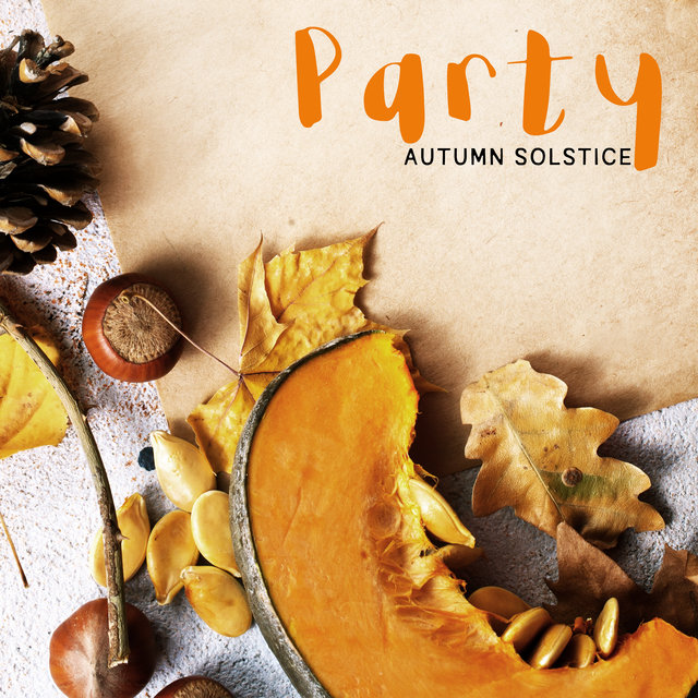 Party Autumn Solstice – Chillout Music Compilation for Wild Party with Friends, EDM 2020, Drinks and Cocktails, Tropical House