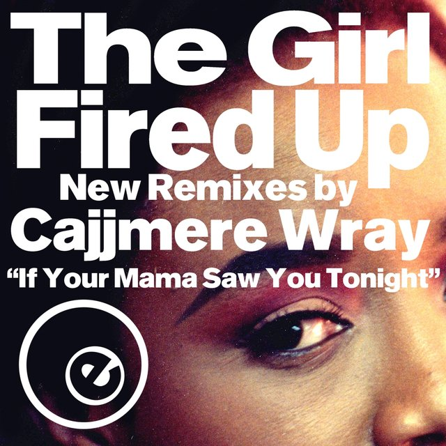 Fired Up New Remixes by Cajjmere Wray