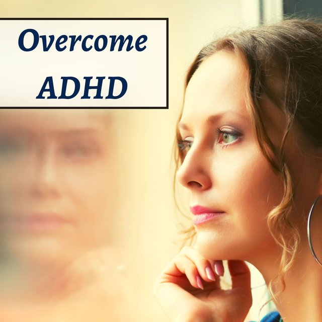 Overcome ADHD - Relaxing Music, Deep Focus Music for Concentration