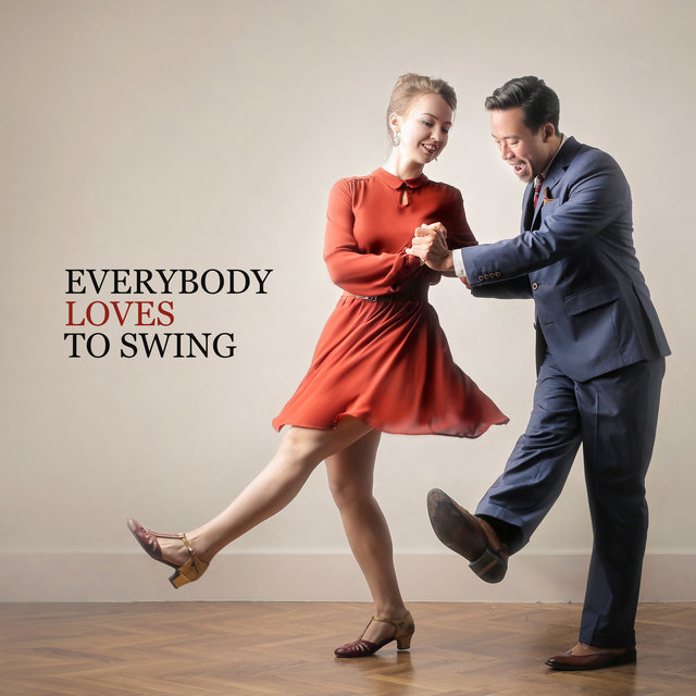 Everybody Loves to Swing: Dance to the Jazz Instrumental Music, Create the Vintage Party Mood at Home