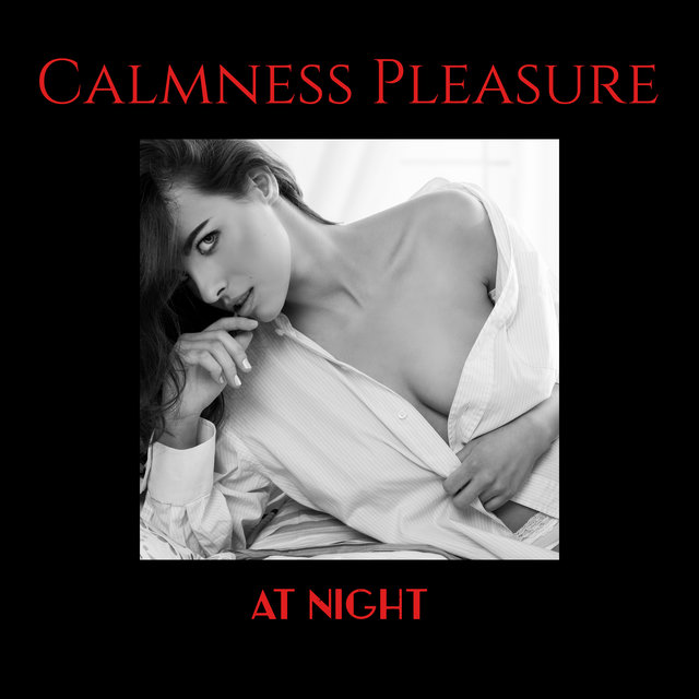 Calmness Pleasure at Night: 15 Instrumental Jazz Melodies Perfect to Celebrate Romantic Date, Romantic Evening just for Two, Jazz Relaxing  Music 2019