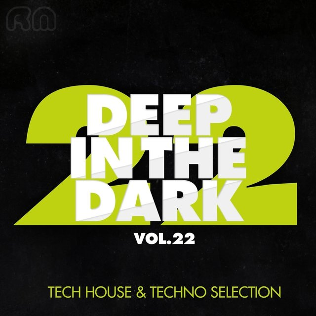 Deep in the Dark, Vol. 22 - Tech House & Techno Selection
