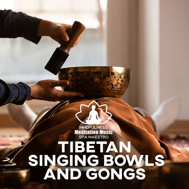 Tibetan Singing Bowls and Gongs: Instrumental Music for Healing Meditation, Chakra Balancing, Remove Negative Energy, Cure Insomnia