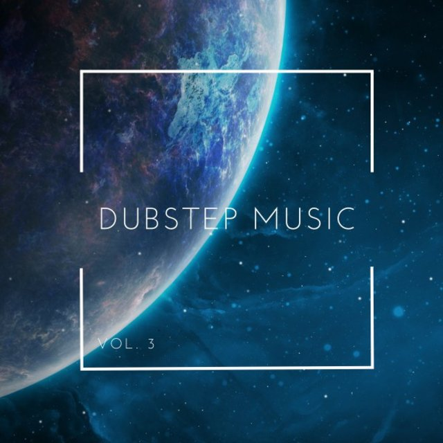 Dubstep Music, Vol. 3