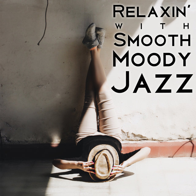 Relaxin' with Smooth Moody Jazz - Gentle Soft Jazz, Soft Jazz Mix, Relax, Calm Down, Instrumental Jazz Music Ambient, Weekend, Time for Yourself, Book and Tea