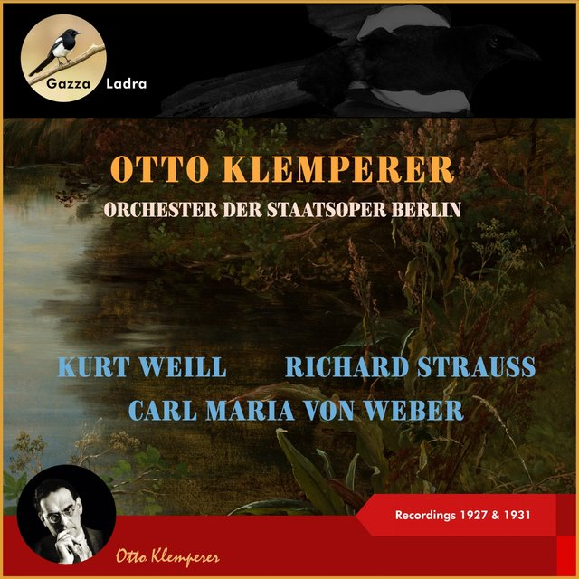Kurt Weill - Carl Maria von Weber - Richard Strauss - (Recordings of 1927 - 1931)