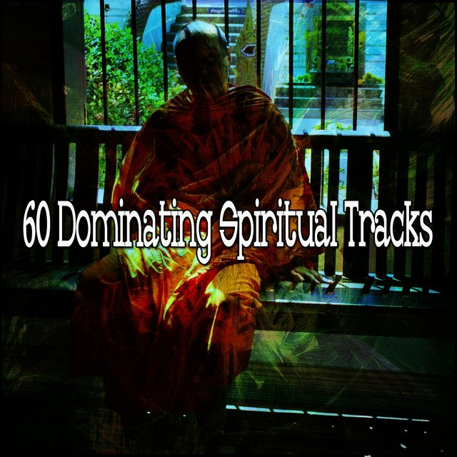 60 Dominating Spiritual Tracks