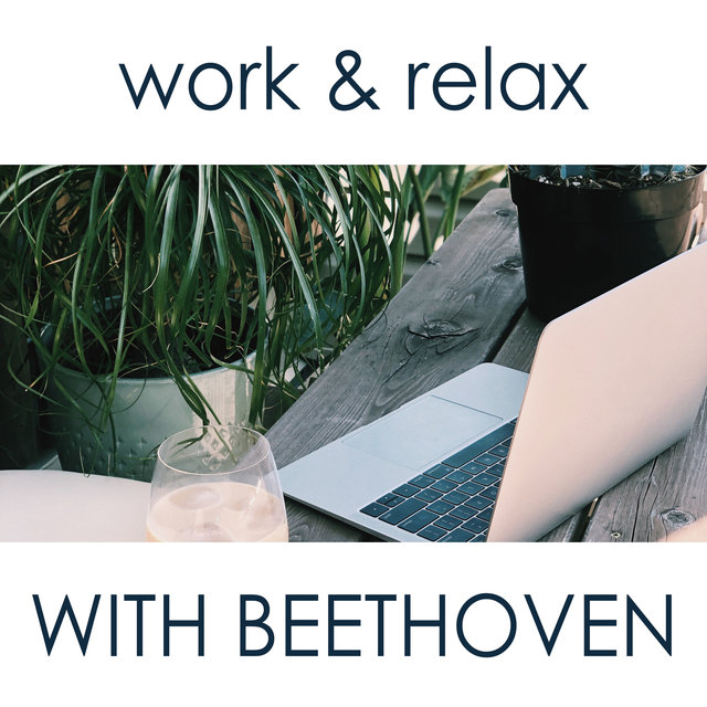 Work & Relax with Beethoven