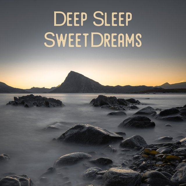 Deep Sleep Sweet Dreams