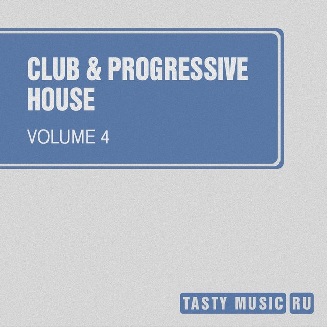 Club & Progressive House, Vol. 4