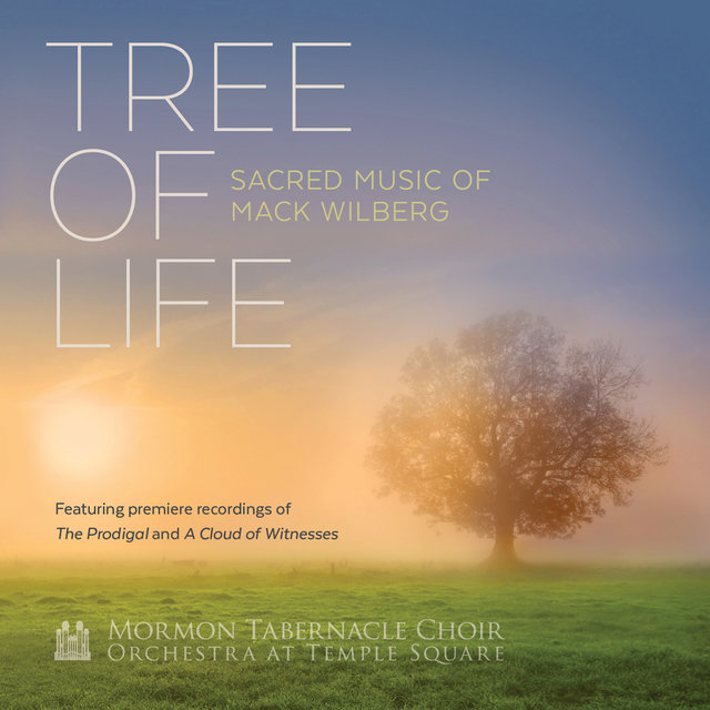 Tree of Life: Sacred Music of Mack Wilberg
