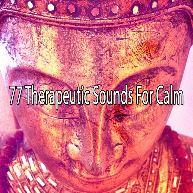 77 Therapeutic Sounds for Calm