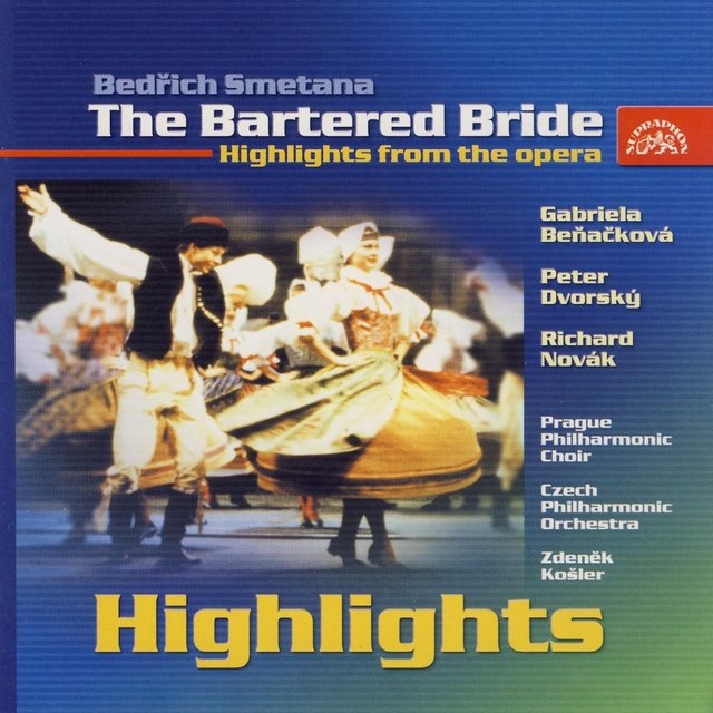 Smetana: The Bartered Bride - Highlights From The Opera