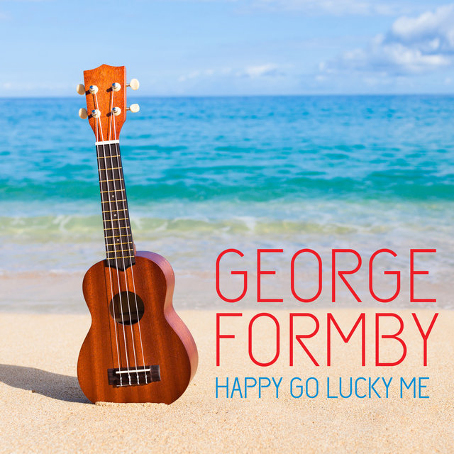 GEORGE FORMBY HAPPY GO LUCKY ME