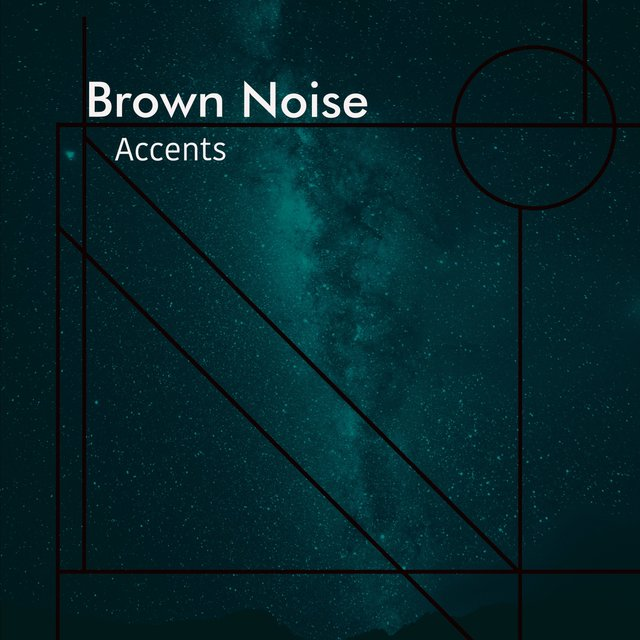 # Brown Noise Accents