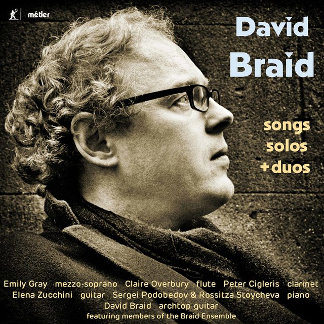 David Braid: Songs, Solos & Duos