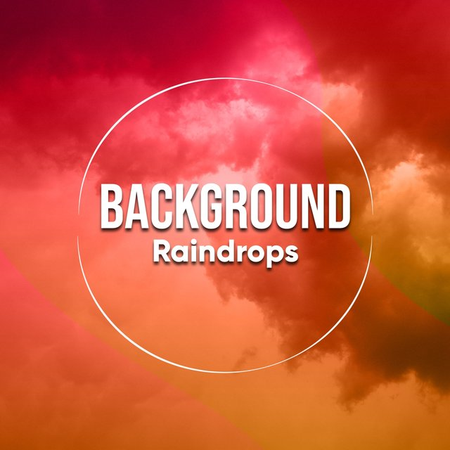 # 1 Album: Background Raindrops