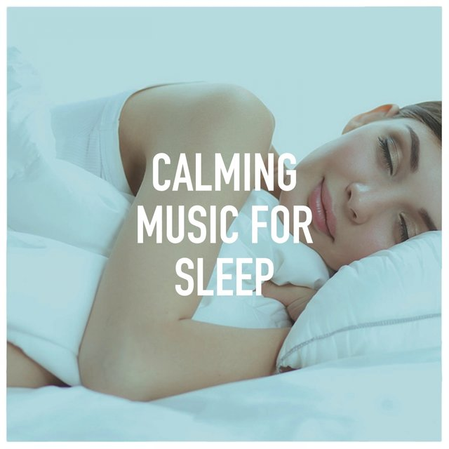 Calming Music for Sleep