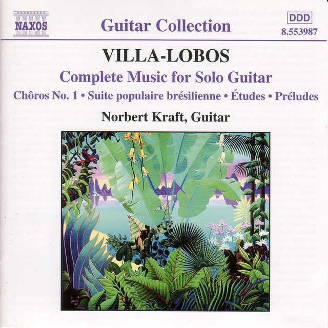 Villa-Lobos: Music for Solo Guitar (Complete)