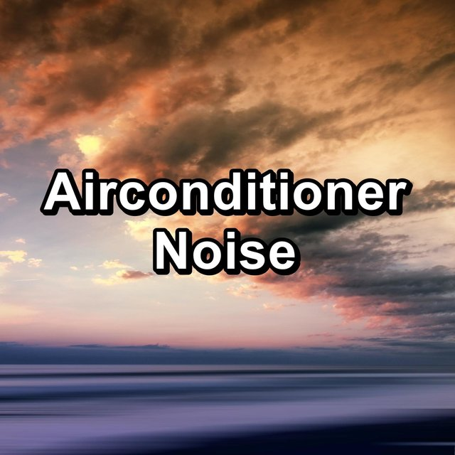 Airconditioner Noise