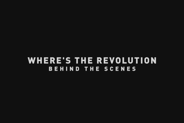 Where's the Revolution - Behind the Scenes
