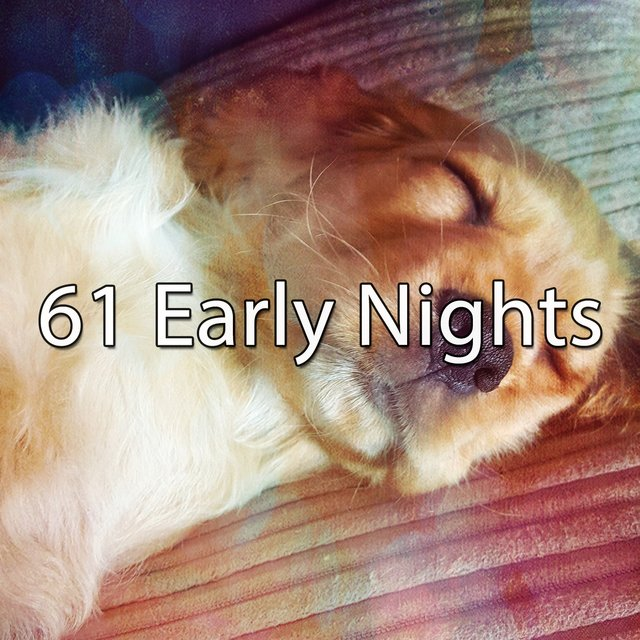 61 Early Nights