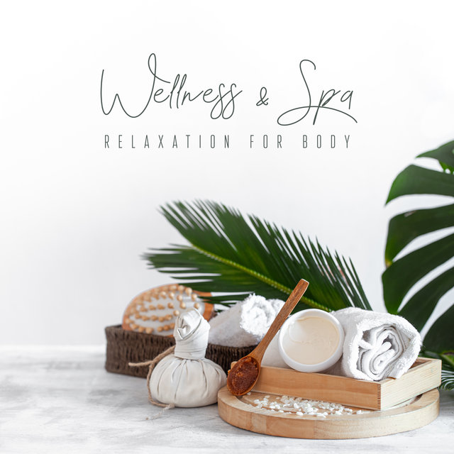 Wellness & Spa Relaxation for Body