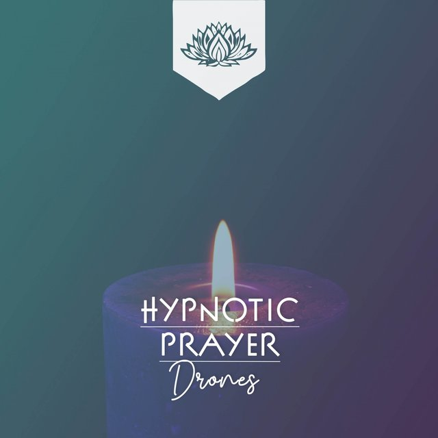 Hypnotic Prayer Drones