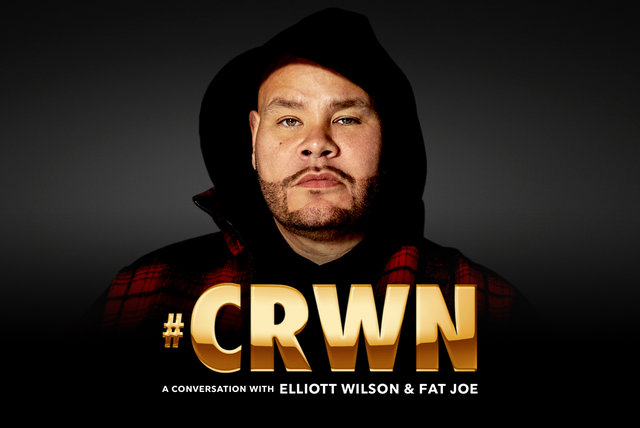 CRWN: A Conversation With Elliott Wilson & Fat Joe