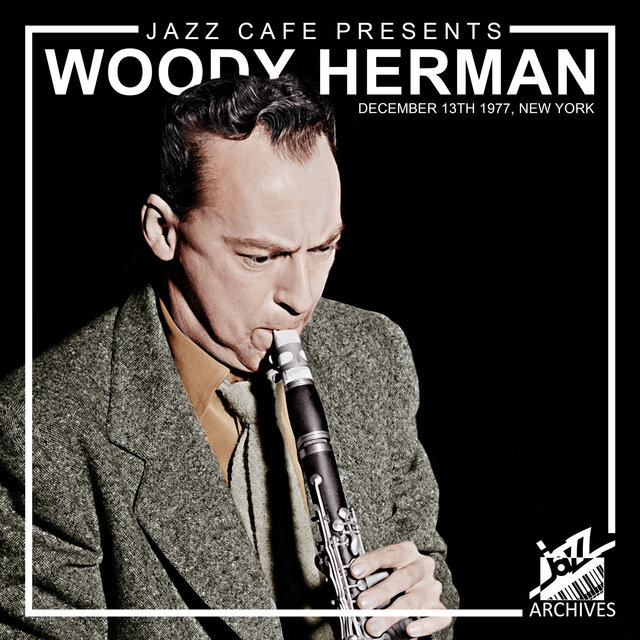 Jazz Café Presents: Woody Herman