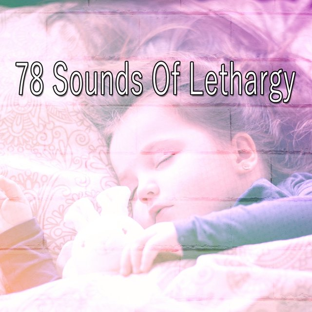 78 Sounds of Lethargy